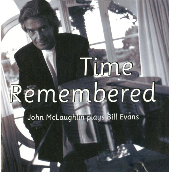 Time Remembered: John McLaughlin Plays Bill Evans